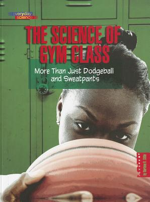 The Science of Gym Class By Stille, Darlene R.